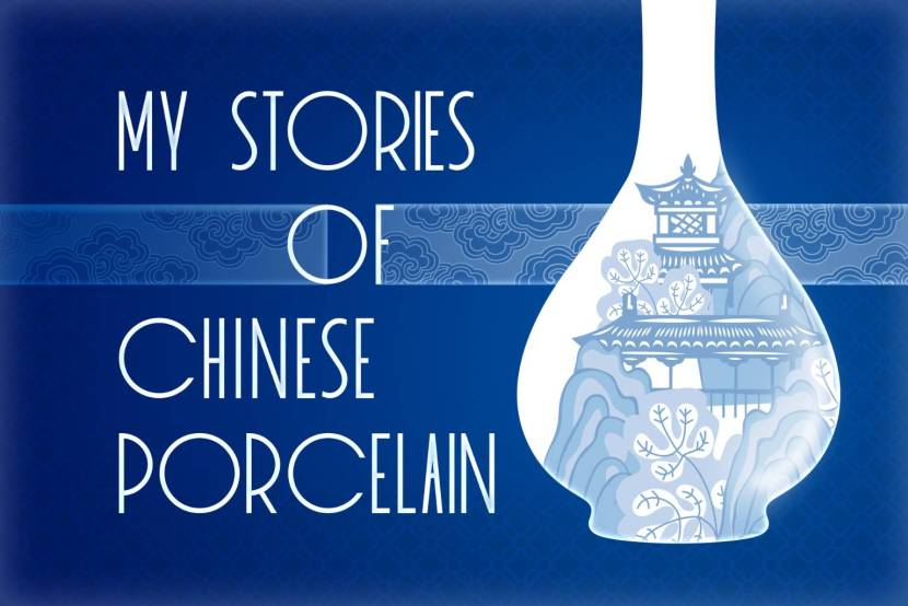 My Stories of Chinese Porcelain